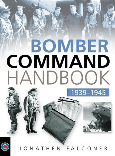 9780750931717: The Bombers Command Handbook 1939-1945