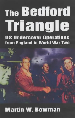 9780750931731: The Bedford Triangle: U.S.Undercover Operations from England in World War 2