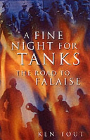 9780750931892: A Fine Night for Tanks: The Road to Falaise