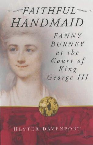 9780750931939: Faithful Handmaid: Fanny Burney at the Court of King George III