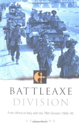 9780750931991: Battleaxe Division: From Africa to Italy with the 78th Division, 1942-45 (British Army at War)