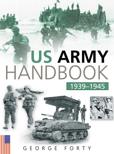 The US Army Handbook 1939-1945 (0750932104) by George Forty