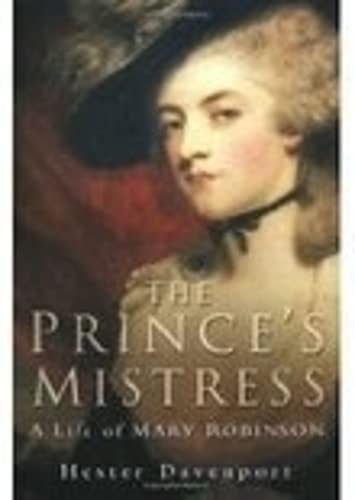 Prince's Mistress : A Life of Mary Robinson: Davenport, Hester