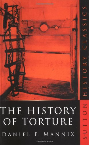 9780750932714: The History of Torture (Sutton History Classics)