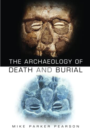 9780750932769: The Archaeology of Death and Burial