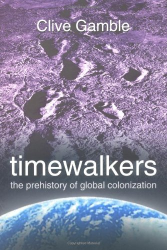 9780750932776: Timewalkers: The Prehistory of Global Colonization