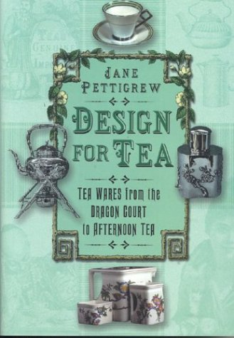 Design for Tea: Tea Wares from the Dragon Court to Afternoon Tea.