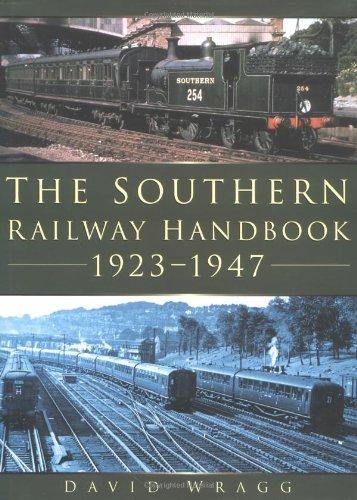 The Southern Railway Handbook 1923-1947: Wragg, David