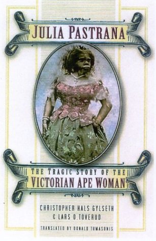 9780750933124: Julia Pastrana: The Tragic Story of the Victorian Ape Woman