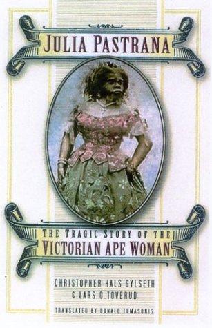 9780750933124: Julia Pastrana: The Tragic Story of the Victorian Ape Woman