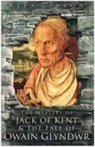 9780750933209: The Mystery of Jack of Kent and the Fate of Owain Glyndwr