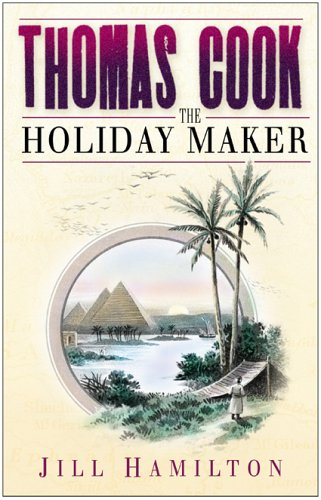 9780750933261: Thomas Cook: The Holiday Maker