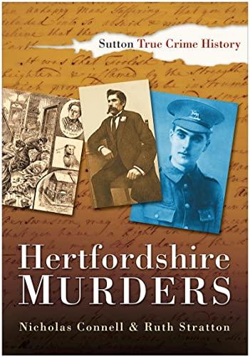9780750933308: Hertfordshire Murders (Sutton True Crime History)
