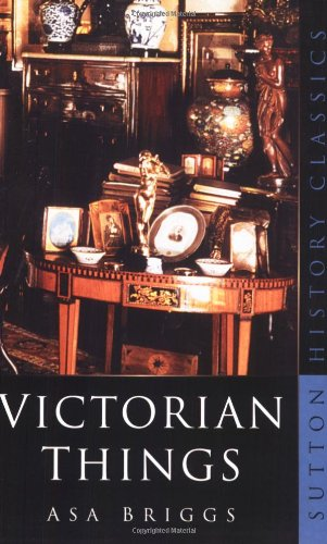 9780750933391: Victorian Things (Sutton History Classics)