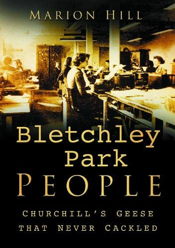 9780750933629: Bletchley Park People: Churchill's Geese That Never Cackled