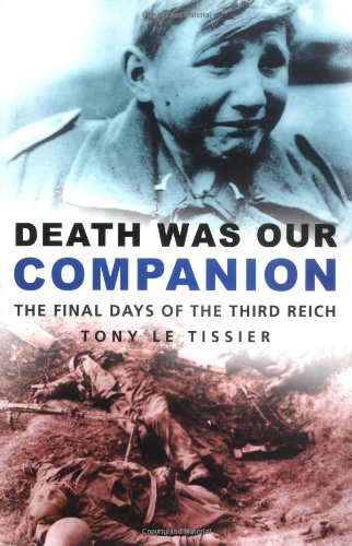 9780750933636: Death Was Our Companion: The Final Days of the Third Reich