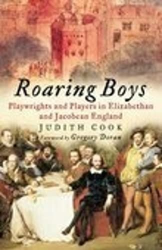 9780750933681: Roaring Boys: The Life and Times of Elizabethan Playwrights