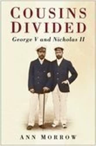 Cousins Divided: George V and Nicholas II