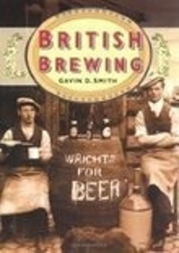 British Brewing in Old Photographs.