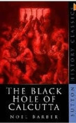 9780750933896: The Black Hole of Calcutta (Sutton history classics)