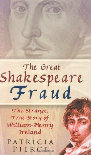 9780750933933: The Great Shakespeare Fraud: The Strange, True Story of William-Henry Ireland