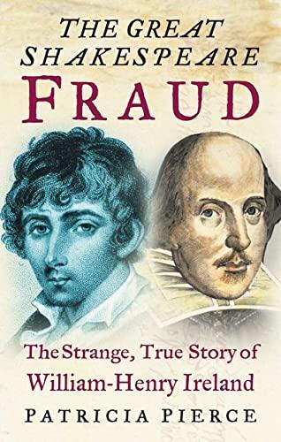 9780750933940: The Great Shakespeare Fraud: The Strange, True Story of William-Henry Ireland