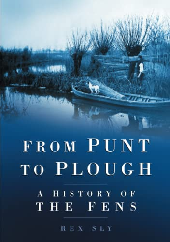 9780750933988: From Punt to Plough: A History Of The Fens