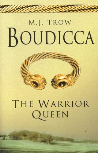 Boudicca: The Warrior Queen: M.J. Trow and