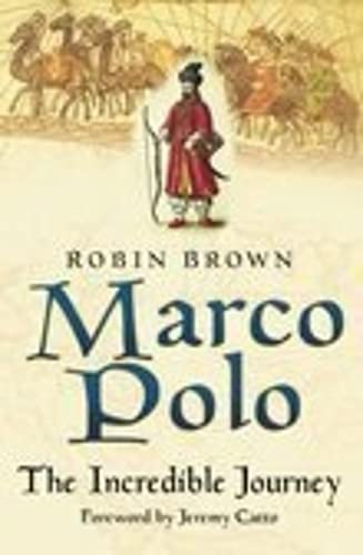 9780750934206: Marco Polo: The Incredible Journey