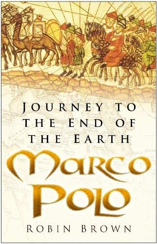 9780750934213: Marco Polo: Journey to the End of the Earth