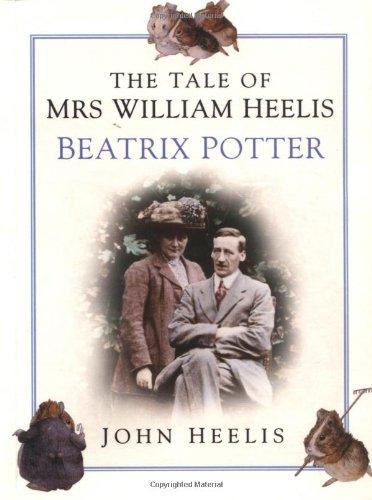 The Tale of Mrs William Heelis: Beatrix Potter: Heelis, John