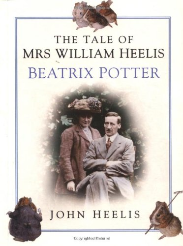 9780750934329: The Tale of Mrs William Heelis: Beatrix Potter
