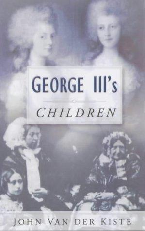 9780750934381: George III's Children
