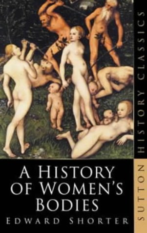 9780750934497: A History of Women's Bodies