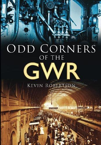 Odd Corners of the GWR : From the Days of Steam
