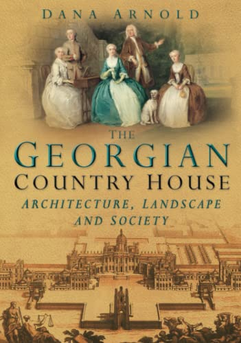 9780750934701: The Georgian Country House