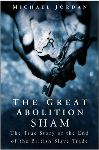 9780750934909: The Great Abolition Sham: The True Story of the End of the British Slave Trade