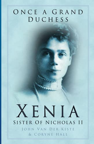 9780750935210: Once a Grand Duchess: Xenia, Sister of Nicholas II