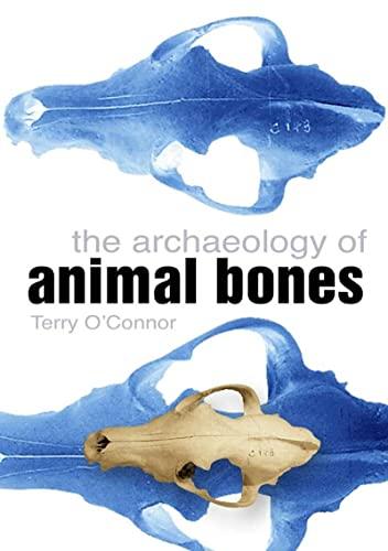 9780750935241: The Archaeology of Animal Bones