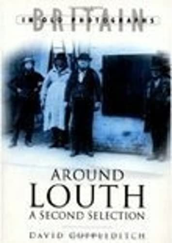 9780750935333: Around Louth: A Second Selection (Britain in Old Photographs): The Second Selection