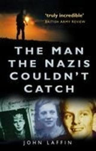 The Man the Nazis Couldn't Catch (0750935472) by Laffin, John