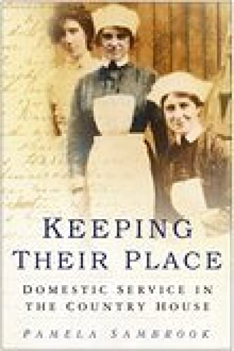 9780750935593: Keeping Their Place: Domestic Service in the Country House 1700-1920