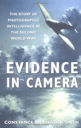 9780750936484: Evidence in Camera: The Story of Photographic Intelligence in the Second World War