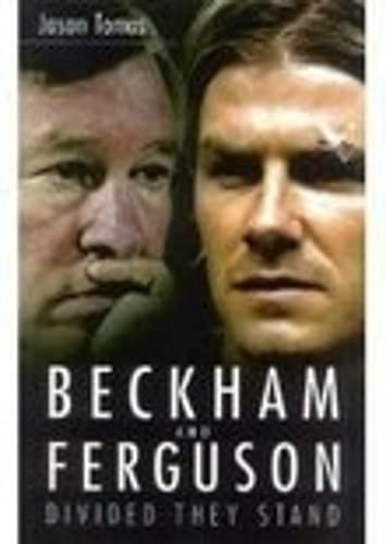 Beckham and Ferguson: Divided They Stand: Jason Tomas