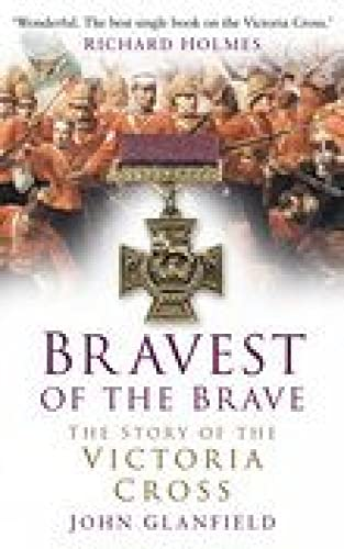 9780750936958: Bravest of the Brave: The Story of the Victoria Cross