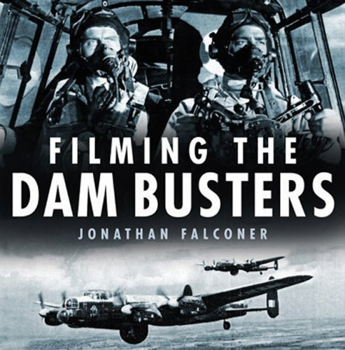 FILMING THE DAMBUSTERS