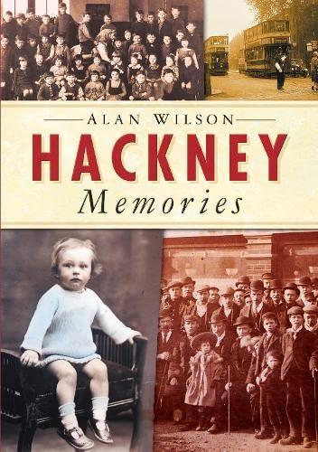 9780750937160: Hackney Memories