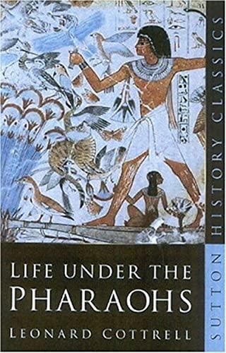 Life Under the Pharaohs: Leonard Cottrell