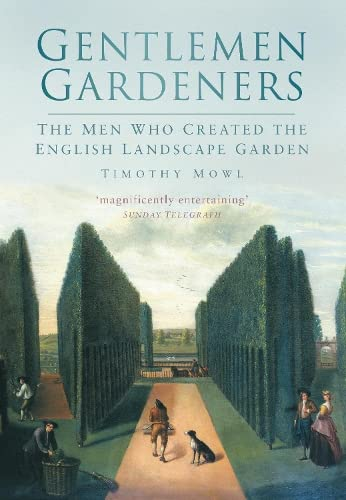 9780750937689: Gentlemen Gardeners: The Men Who Recreated the English Landscape