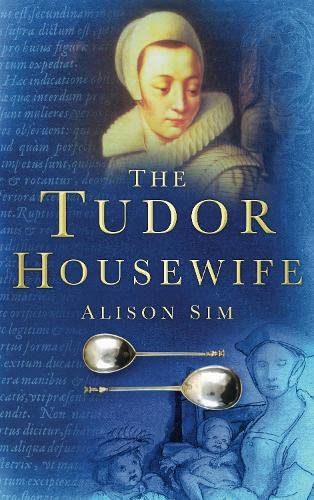 9780750937740: The Tudor Housewife